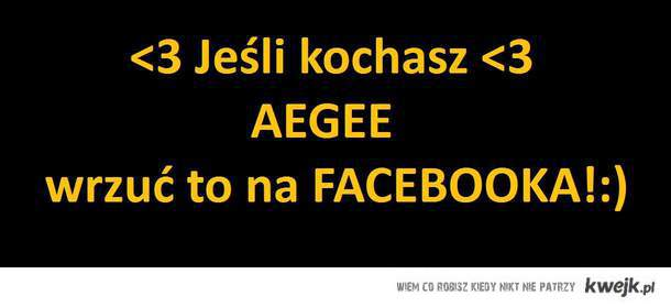 Jeśli kochasz AEGEE to wrzuć to na FB!