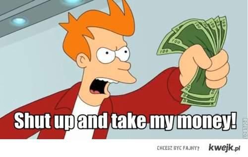take my money
