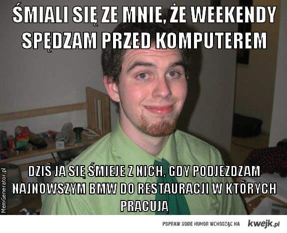 Życie :)