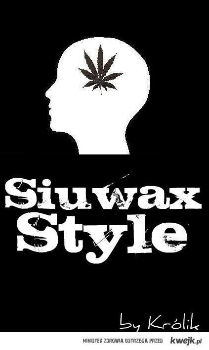 Siuwax style!