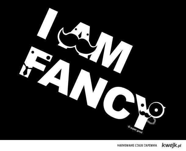 I AM FANCY