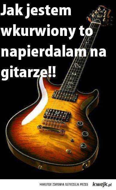 Napierdalam na gitarze