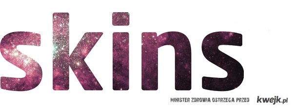 Skins .
