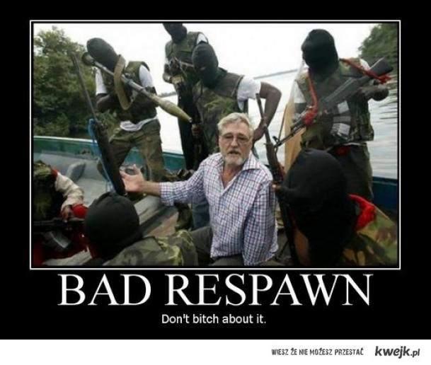 Bad Respawn