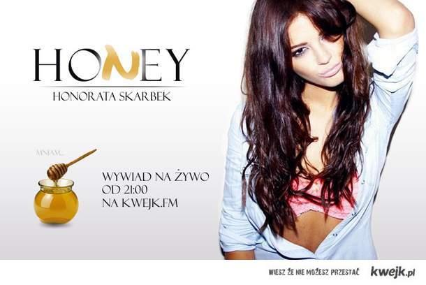 Honorata Skarbek Honey dzisiaj w Kwejk FM od 21:00 !