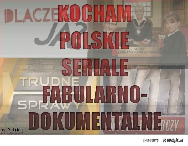 Polskie seriale fabularno-dokumentalne