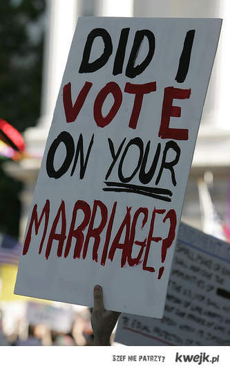 Did I vote on your marriage?