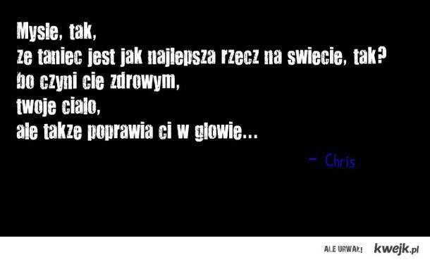 filozofia Chrisa :)