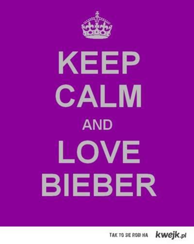 Keep calm and love Bieber !