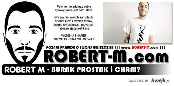 ROBERT M - POZNAJ O NIM CAŁĄ PRAWDĘ