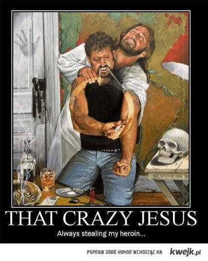 That crazy Jesus