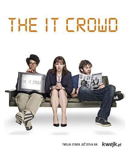 the it crowd :)