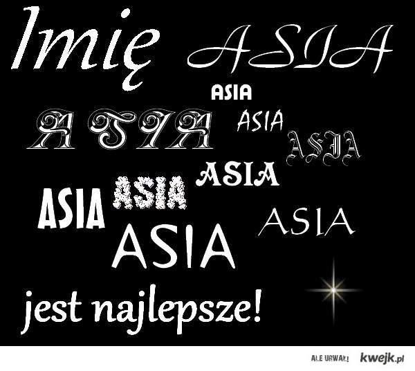 Imię ASIA jest najlepsze