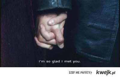 I'm so glad I met you