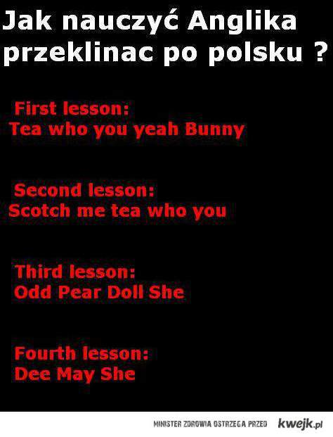 Jak nauczyć Anglika przeklinać po Polsku ?