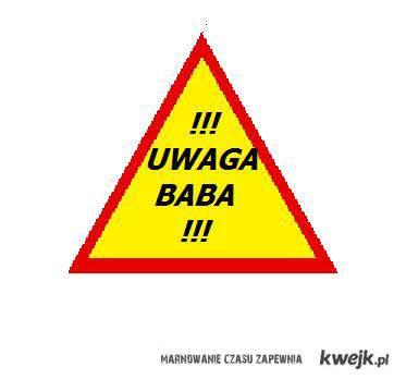 !!!UWAGA BABA!!!