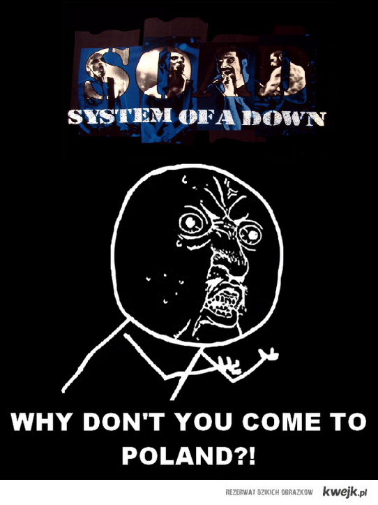 WE WANT SOAD IN POLAND!