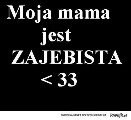 moja mama < 33