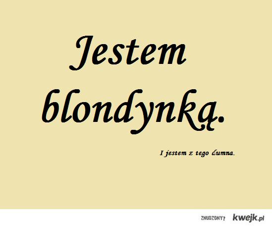 jestem blondynką.
