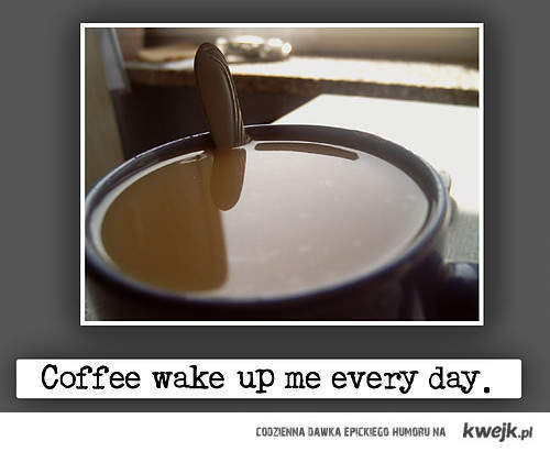 Coffee wake up!
