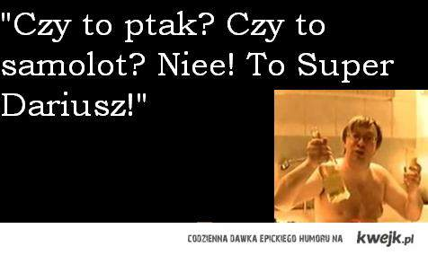 Super Dariusz