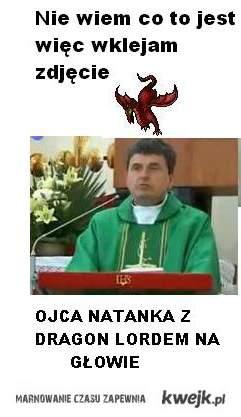 Ojciec Natanek < Dragon Lord