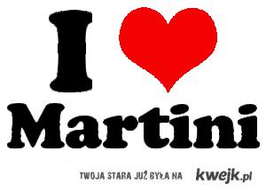 i love martini