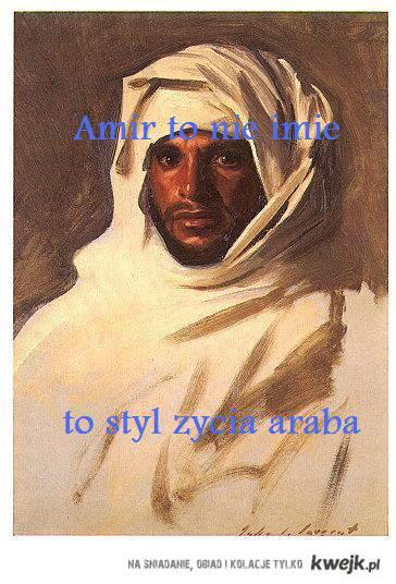 Amir to nie imie, To styl zycia araba