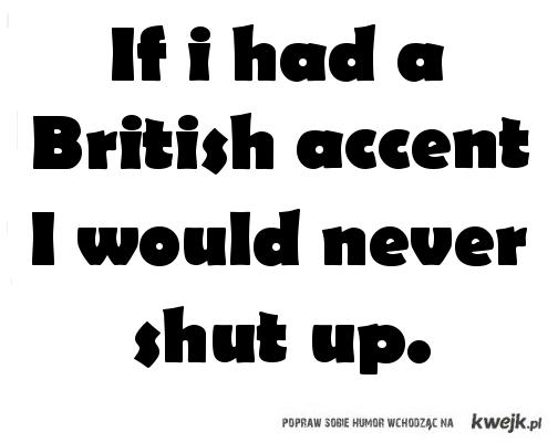 British accent..