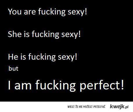 im perfect!