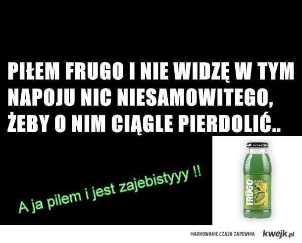 Frugo Jest Zajebiste