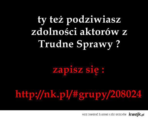 I ♥ Trudne Sprawy . mrr