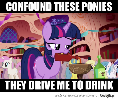 Confound these ponies.