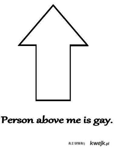 Person above me is gay