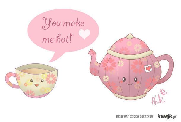 You make me hot!