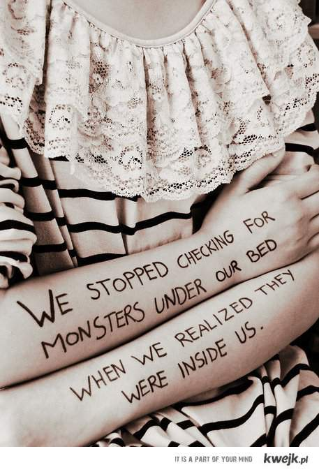 we stopped checking for monsters