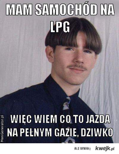 LPG, dziwko!