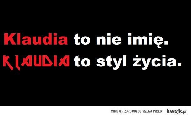 Klaudia to styl życia! :)