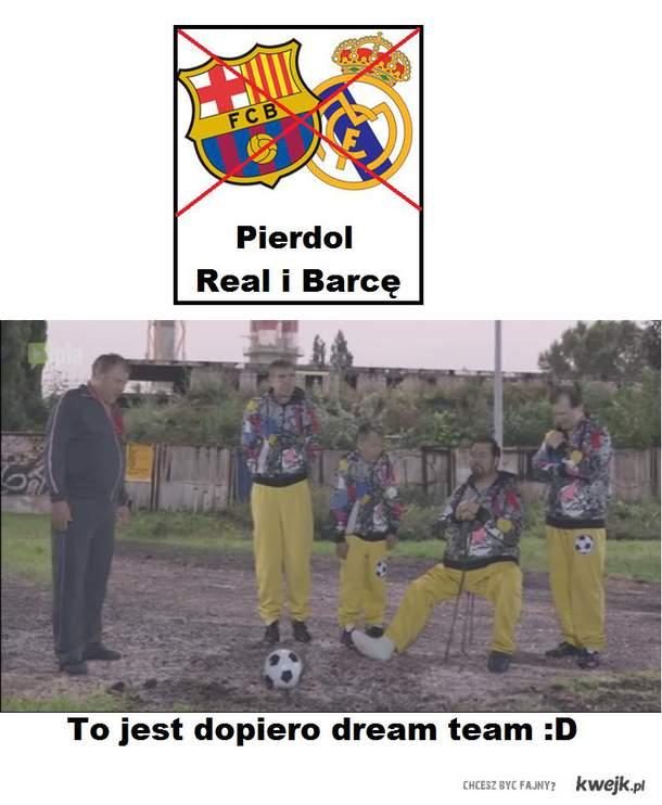Pierdol Real i Barcę