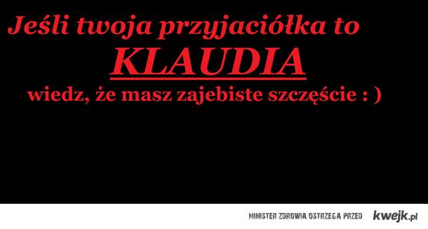 Przyjaciółka Klaudia ; )