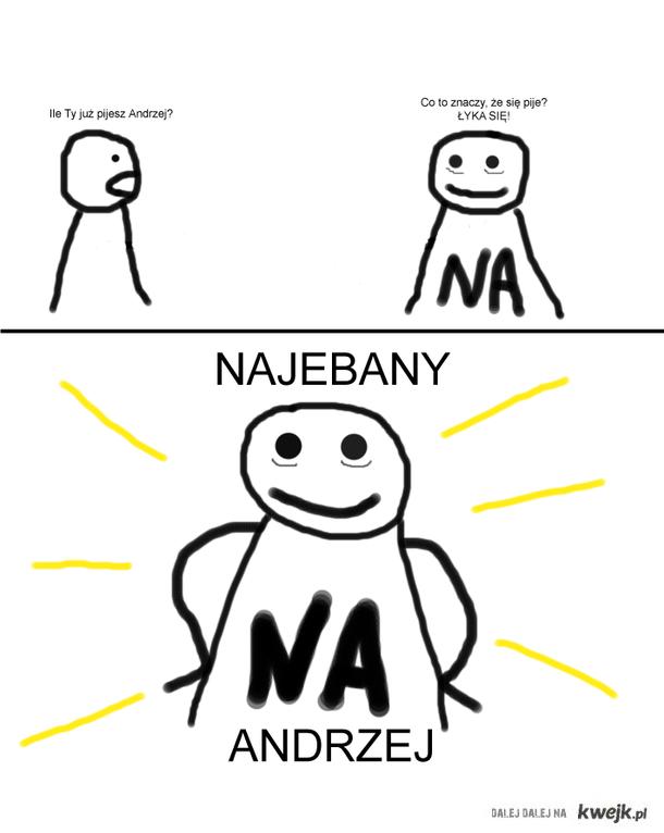 Najebany Andrzej - Ile Ty już pijesz Andrzej?