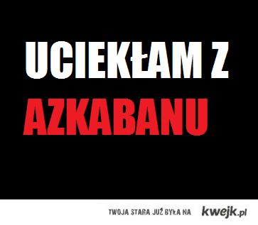 AZKABAN!