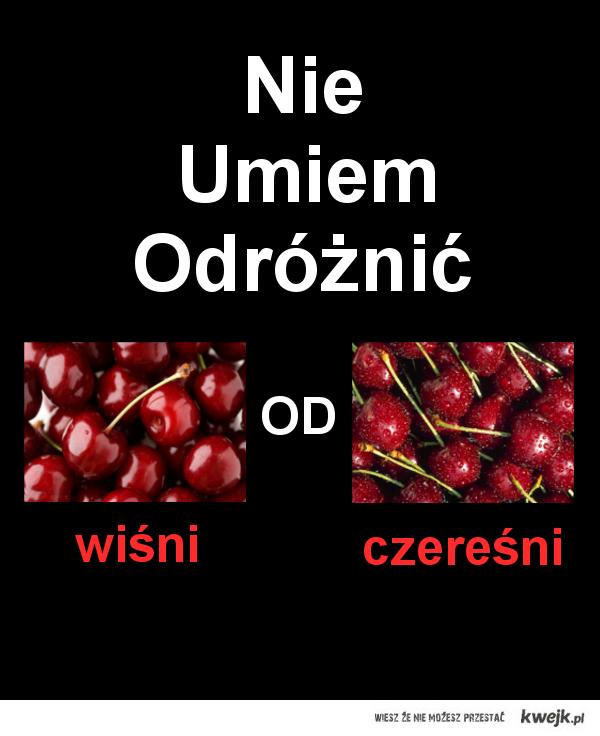 Wiśnie a Czereśnie