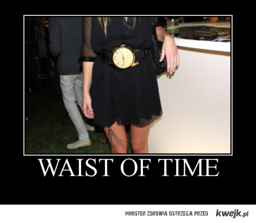 Waist of time