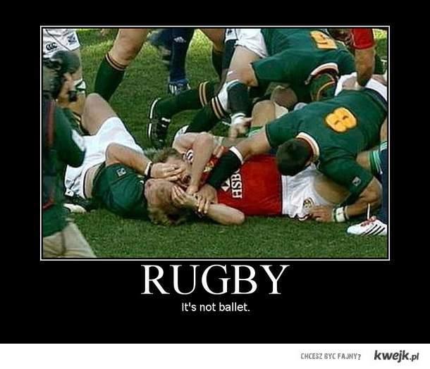 Rugby to nie balet