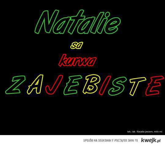 ah..  te Natalie...  ;d