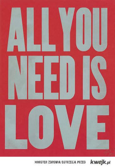 love is all u need.