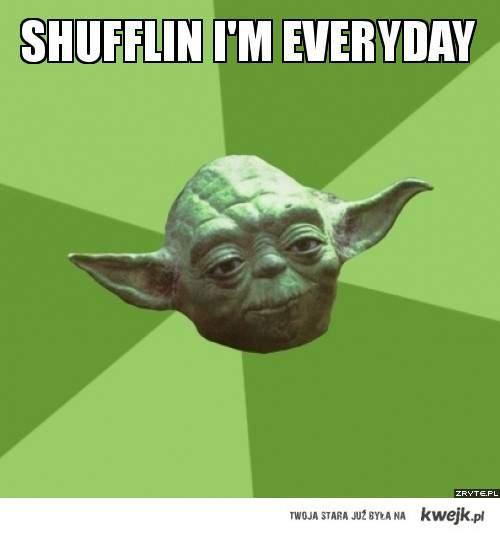Yoda Shufflin