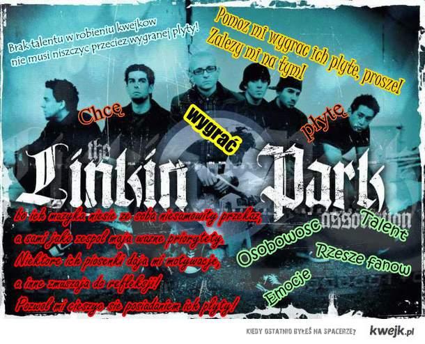 Chcę wygrać w KWEJK FM płytę Linkin Park bo...