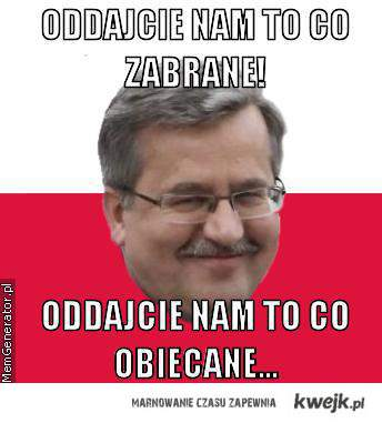 Oddajcie nam to co zabrane..
